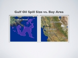 Compare: Gulf Oil Spill Size vs. Bay Area