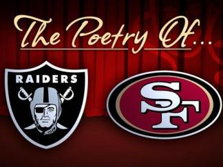 Poetry of the Raiders and 49ers