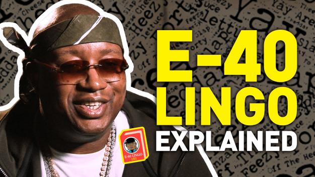 E-40 Lingo: What Did He Say?