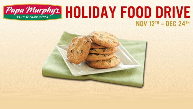 Papa Murphys Holiday Food Drive