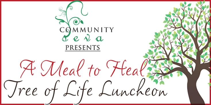 A Meal to Heal - Community Seva's Tree of Life Luncheon