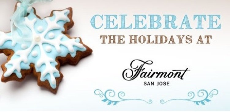 Celebrate the Holidays at Fairmont San Jose