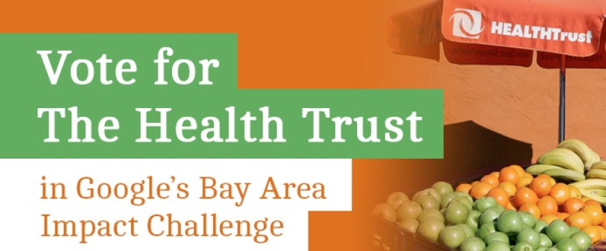 Vote for The Health Trust in Google's Bay Area Impact Challenge